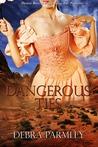 Dangerous Ties by Debra Parmley