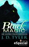 Black Magic by J.D. Tyler