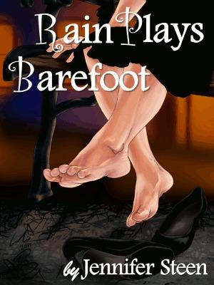 Rain Plays Barefoot - Jennifer Steen