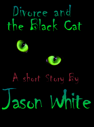 Divorce and the Black Cat: A Short Story