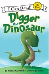 Digger the Dinosaur by Rebecca Kai Dotlich