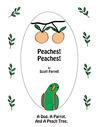 Peaches! Peaches! by Scott Ferrell