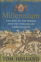 Ebook Millennium: The End of the World and the Forging of Christendom by Tom Holland read!