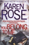 You Belong to Me by Karen      Rose