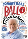 Ball of Confusion: Puzzles, Problems and Perplexing Posers. Johnny Ball