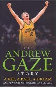 The Andrew Gaze Story: A Kid, A Ball, A Dream