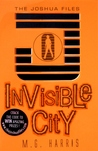 Invisible City (The Joshua Files, #1)