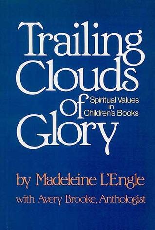 Trailing Clouds of Glory: Spiritual Values in Children's Literature