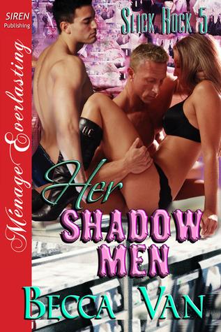 Her Shadow Men (Slick Rock #5)