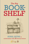 The Big Bookshelf: Sunil Sethi in Conversation With 30 Famous Authors