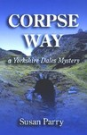 Corpse Way (Yorkshire Dales Mystery #1)