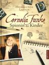 Cornelia Funke - Spionin Der Kinder by Hildegunde Latsch