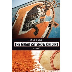 The Greatest Show on Dirt by James  Bailey