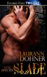 Slade by Laurann Dohner