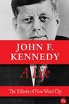John F. Kennedy: A Life
