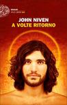 A volte ritorno by John Niven