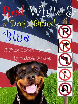 Red, White & a Dog Named Blue (A Chloe Boston Mystery #8)