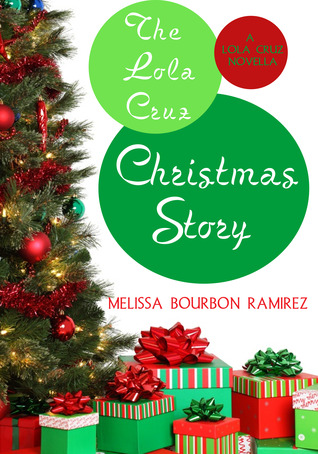 The Lola Cruz Christmas Story by Melissa Bourbon Ramirez
