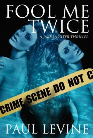 Fool Me Twice (Jake Lassiter #6)
