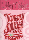 Tommy Sullivan Is a Freak by Meg Cabot