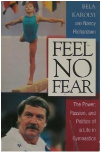 Feel No Fear: The Power, Passion, and Politics of a Life in Gymnastics