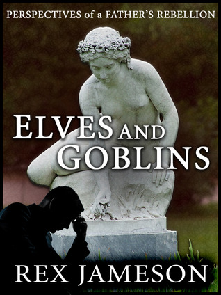 elves-and-goblins-perspectives-of-a-father-s-rebellion