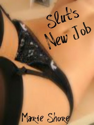 Slut's New Job by Marie Shore