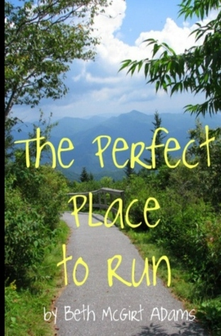 The Perfect Place to Run by Beth McGirt Adams