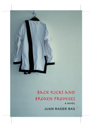Back Kicks And Broken Promises by Juan Rader Bas
