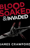 Blood Soaked and Invaded (Blood Soaked #2)