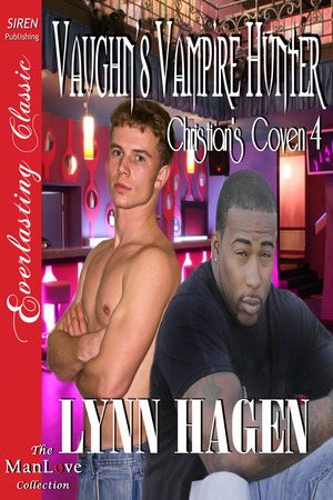 Vaughn's Vampire Hunter (Christian's Coven #4)