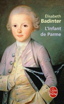 L'Infant de Parme by Élisabeth Badinter