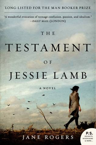The Testament of Jessie Lamb by Jane Rogers