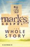 Mark's Gospel: The Whole Story