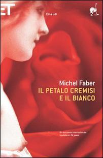 Il petalo cremisi e il bianco by Michel Faber