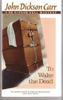 To Wake the Dead (Dr. Gideon Fell, #9)