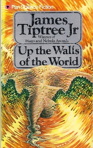 up the walls of the world by james tiptree jr