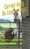 Carried Away On Licorice Days