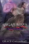 Abigail Jones (Chronicles of Abigail Jones, #1)