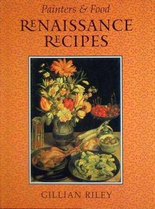 Renaissance recipes painters and food series by gillian riley 1975468 forumfinder