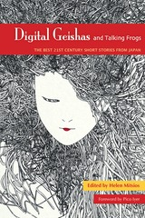 Digital Geishas and Talking Frogs: The Best 21st Century Short Stories from Japan