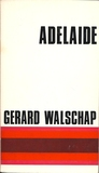 Adelaïde by Gerard Walschap