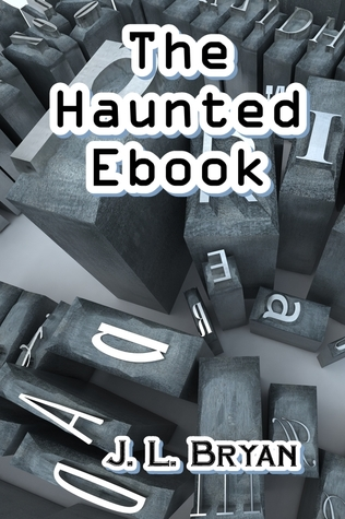 The Haunted Ebook by J.L. Bryan