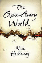 The Gone Away World by Nick Harkaway
