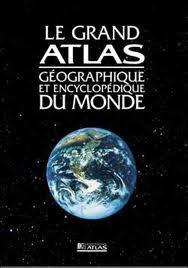 Le Grand atlas géographique et encyclopédique du monde by Collectif