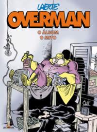 Overman - O álbum, o mito