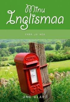 e204ff3991c Minu Inglismaa. Vana ja hea (Minu..., # 41) by Ann Alari