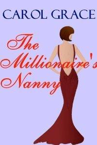The Millionaire's Nanny by Carol Grace