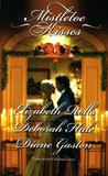 Mistletoe Kisses: A Soldier's Tale\ A Winter Night's Tale\ A Twelfth Night Tale (Harlequin Historical Series)