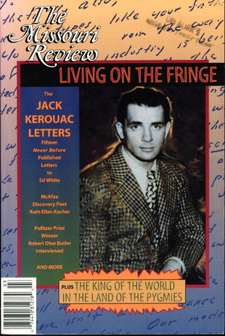 The Missouri Review: Living On The Fringe (The Jack Kerouac Letters, XVII Number 3)